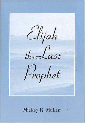 Elijah the Last Prophet