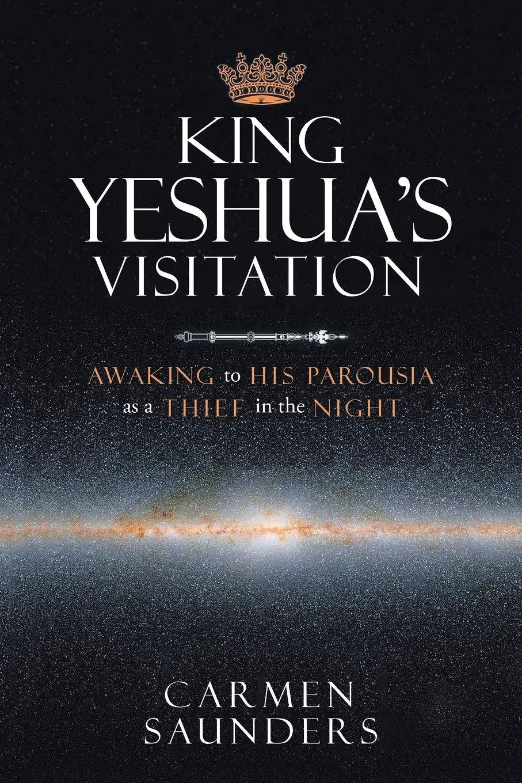 King Yeshua's Visitation