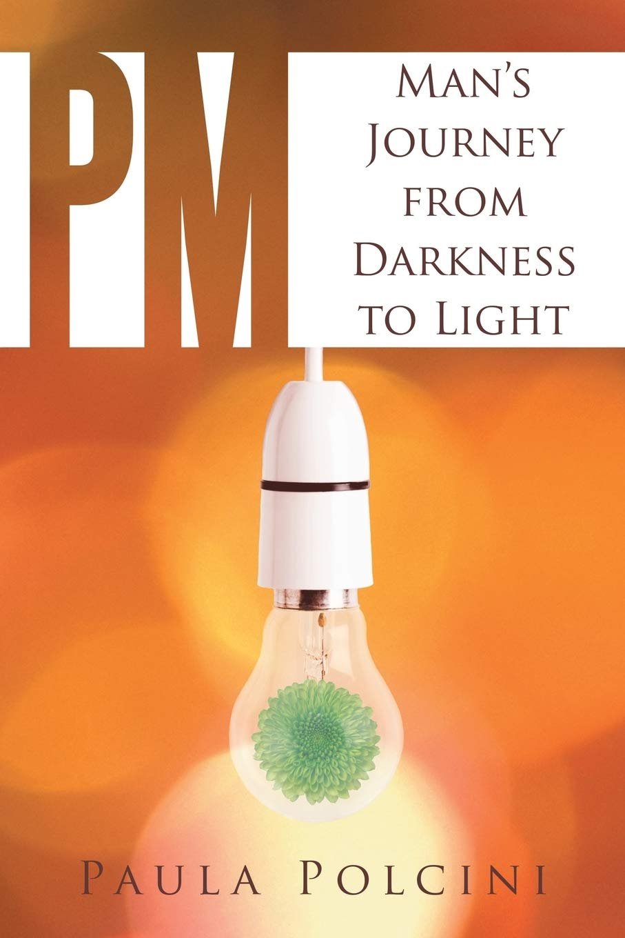 P.M. Man's Journey from Darkness to Light