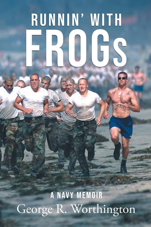 Runnin' with Frogs: A Navy Memoir